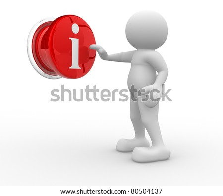 """3d people- human character pressing a button """"i"""" - information. This is a 3d render illustration - stock photo"""