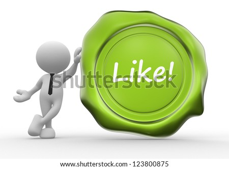 3d people - man, people with wax seal. Guarantee stamp - Like! - stock photo
