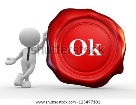 3d people - man, people with wax seal. Guarantee stamp - ok - stock photo