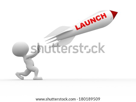 "3d people - man, person and a rocket with text ""launch""  - stock photo"