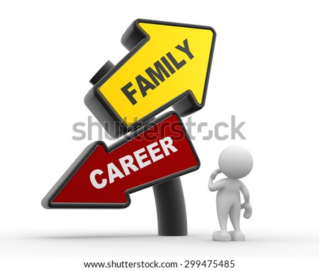 3d people - man, person and Family and Career balance.  - stock photo