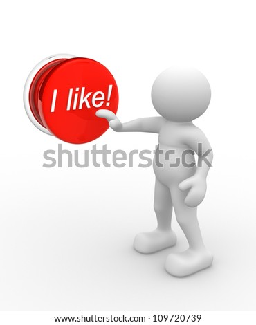 """3d people - man, person and pushing button """"I like!"""" - stock photo"""