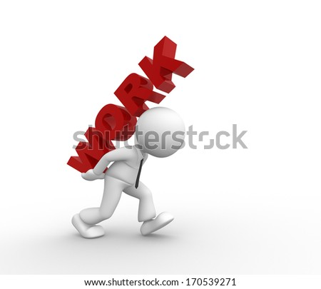 """3d people - man, person carrying text """"work"""" on his back  - stock photo"""