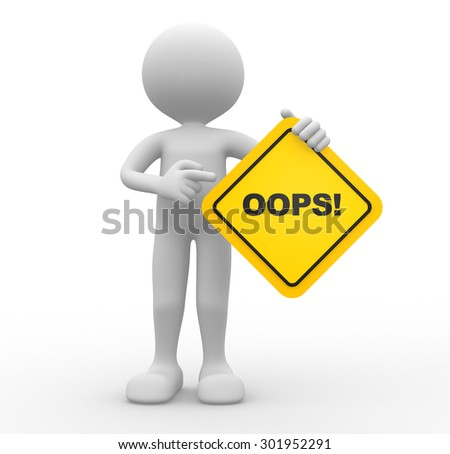 3d people- man, person holding road sign of oops! - stock photo