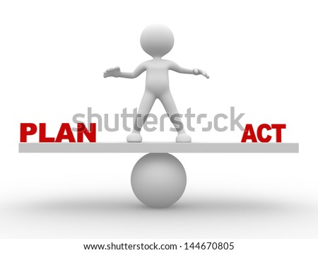 3d people - man,  person standing on a seesaw between PLAN and ACT - stock photo