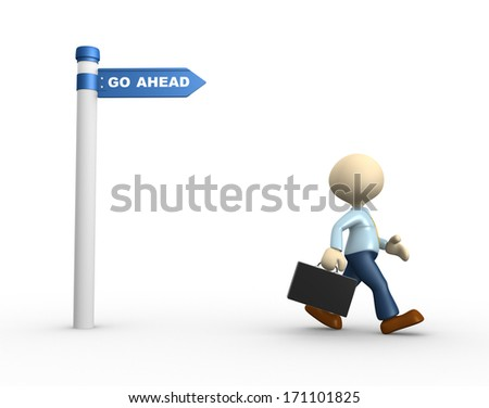 "3d people - man, person with an arrow and word ""go ahead"". Business  - stock photo"