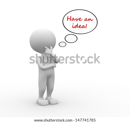 3d people - man, person with bubbles and text Have an idea! - stock photo
