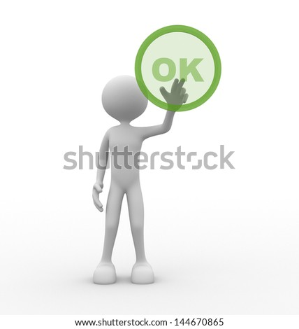 """3d people - man, person with button """" OK"""" - stock photo"""