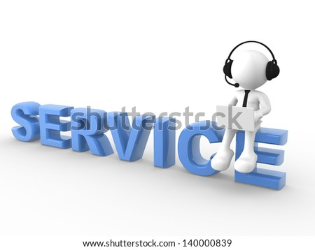 3d people - man, person with laptop and a headphones sitting on the word SERVICE