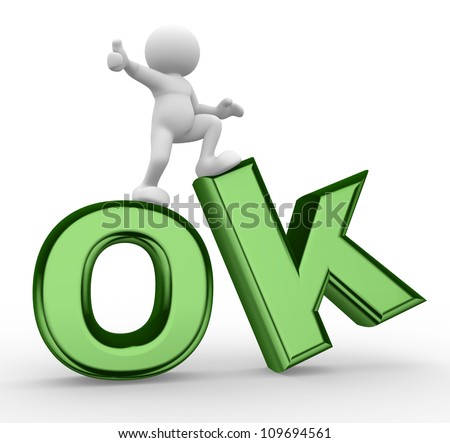 "3d people - men, person  with word ""OK"" - stock photo"