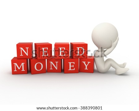 3d person and a cubes with words NEED MONEY isolated on white background  - stock photo