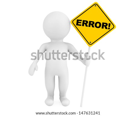3d person with Error traffic sign on a white background - stock photo