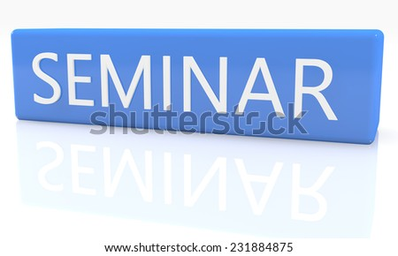 3d render blue box with text Seminar on it on white background with reflection
