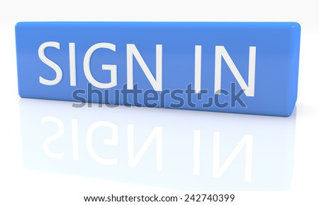 3d render blue box with text Sign in on it on white background with reflection