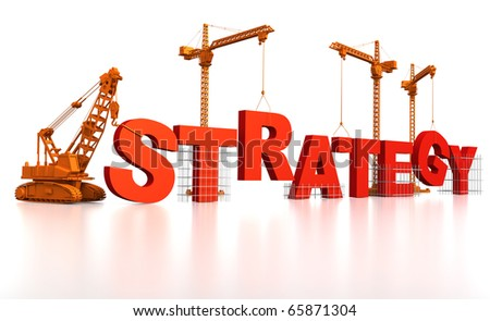 3D render illustration of construction site, including cranes and lifting machine, where the word Strategy is being built. - stock photo