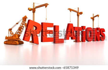 3D render illustration of construction site, including cranes and lifting machine, where the word Relations is being built. - stock photo