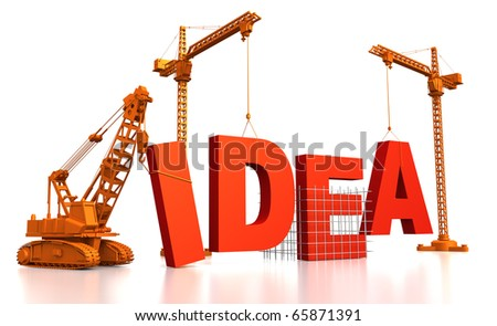 3D render illustration of construction site, including cranes and lifting machine, where the word Idea is being built.