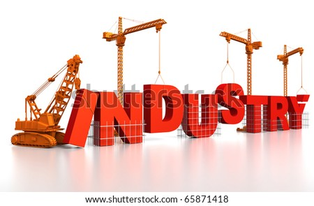 3D render illustration of construction site, including cranes and lifting machine, where the word Industry is being built.