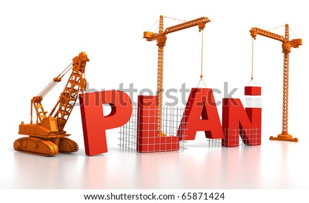 3D render illustration of construction site, including cranes and lifting machine, where the word Plan is being built. - stock photo