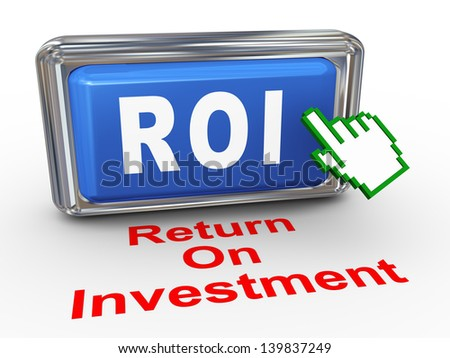 3d render of hand cursor pointer click on button with phrase roi - return on investment - stock photo