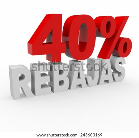 3d render 40 percent off with the word Rebajas (Sale in Spanish) on a white background.