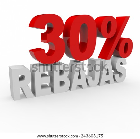 3d render 30 percent off with the word Rebajas (Sale in Spanish) on a white background.
