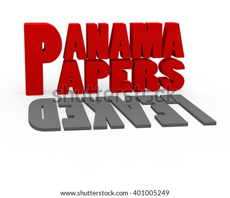 3d render with the words Panama Papers the name of a worldwide tax fraud on a white background.  - stock photo