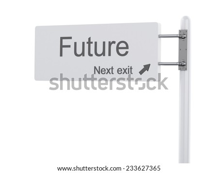 3d renderer Illustration. Highway Sign, the next exit future. Isolated on white background. - stock photo