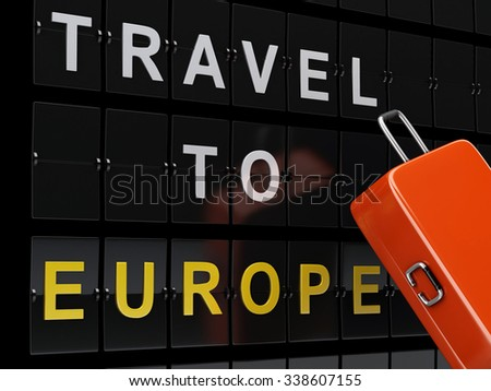3d renderer image. Airport board and travel suitcases. Travel to europe concept. - stock photo