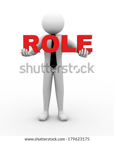 3d rendering of business person holding word role. 3d white people man character.