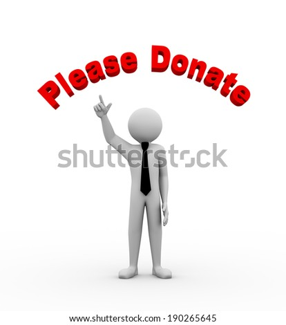 3d rendering of business person pointing to circular text please donate. 3d white people man character.