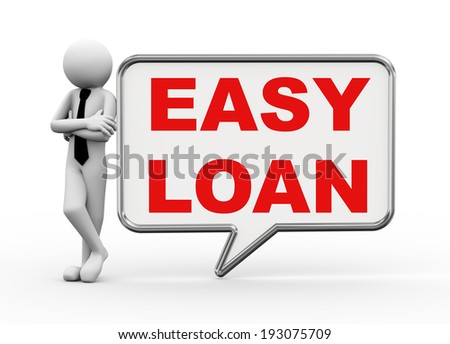 3d rendering of business person standing with easy loan bubble speech. 3d white people man character. - stock photo