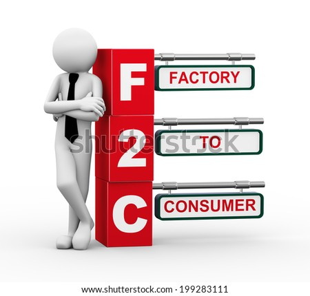 3d rendering of business person standing with f2c - factory to consumer. 3d white people man character.  - stock photo