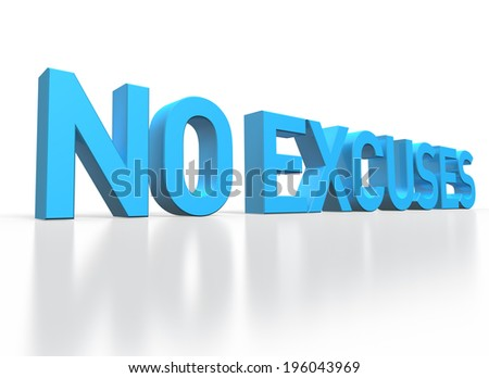 3d rendering of No Excuses blue glossy text on white background with shadow and reflection - stock photo