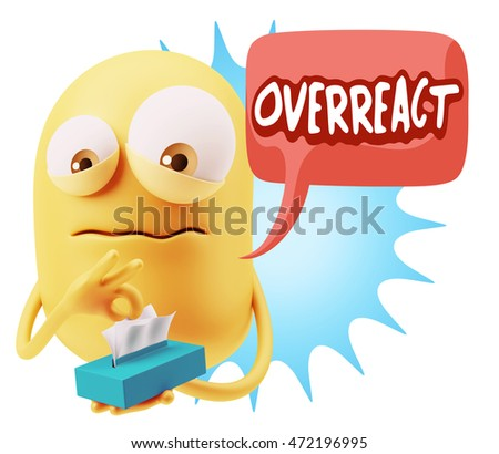 3d Rendering Sad Character Emoticon Expression saying Overreact with Colorful Speech Bubble.