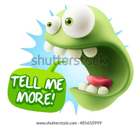 3d Rendering Surprise Character Face Emoticon saying Tell me More with Colorful Speech Bubble.