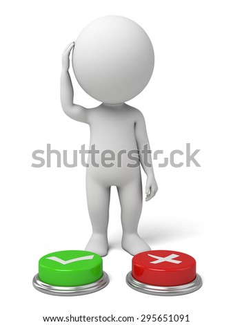 3d small person with a wrong button and a right button. 3d image. Isolated white background