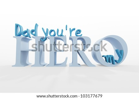 3D text Dad you are my hero on white - stock photo