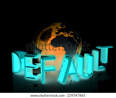"3d text ""default"" around earth on a black background - stock photo"