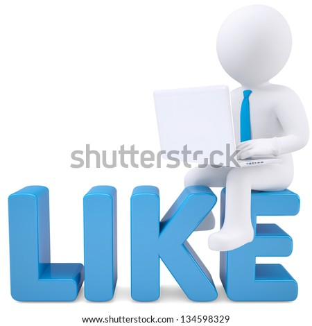 3d white man with laptop sitting on the word LIKE. Isolated render on a white background