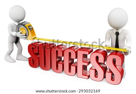 3d white people. Businessmen taking the measure of success. Isolated white background. - stock photo