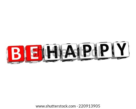 3D Word Be Happy on white background - stock photo