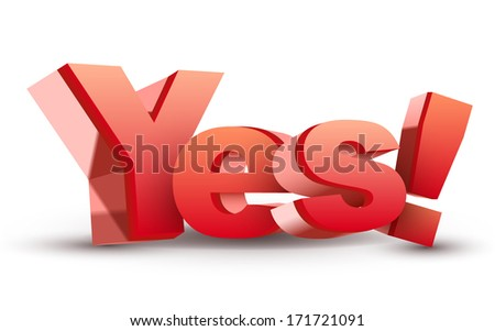 3d word YES! isolated white background - stock photo