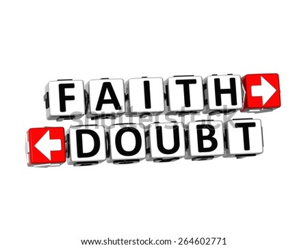 3D Words Faith and Doubt on white background - stock photo