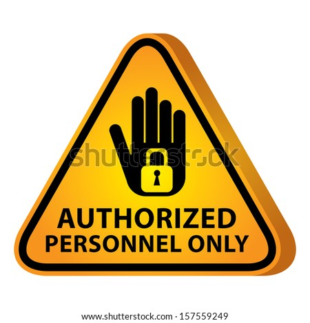 3D Yellow Glossy Style Triangle Caution Plate For Safety Present By Authorized Personnel Only With Hand and Key Lock Sign Isolated on White Background  - stock photo