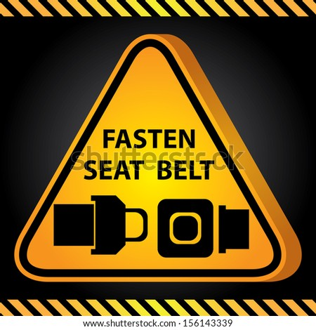 3D Yellow Glossy Style Triangle Caution Plate For Safety Present By Fasten Seat Belt With Seat Belt Sign in Dark Background - stock photo
