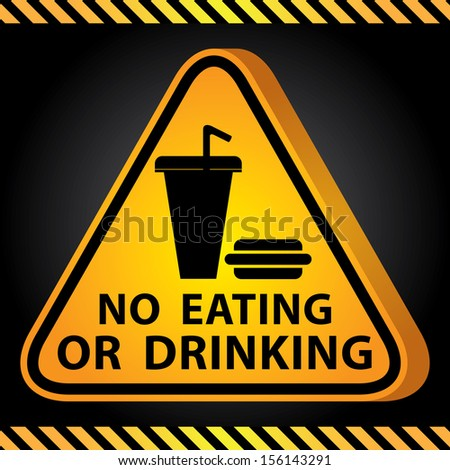 3D Yellow Glossy Style Triangle Caution Plate For Safety Present By No Eating or Drinking With Fast Food Sign in Dark Background - stock photo