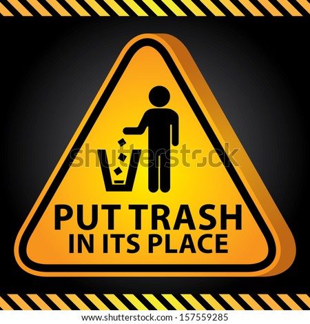 3D Yellow Glossy Style Triangle Caution Plate For Safety Present By Put Trash in Its Place With Littering Sign in Dark Background  - stock photo