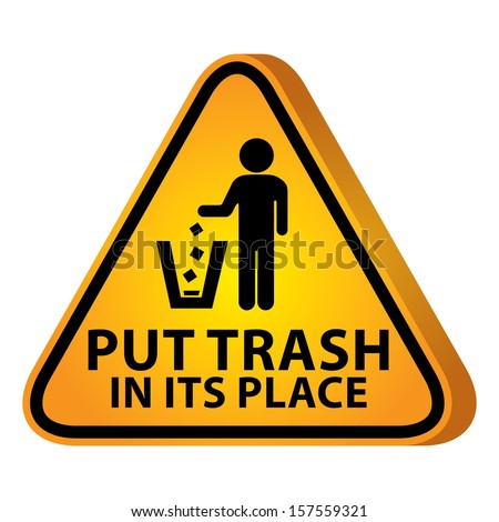 3D Yellow Glossy Style Triangle Caution Plate For Safety Present By Put Trash in Its Place With Littering Sign Isolated on White Background  - stock photo