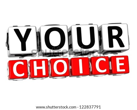 3D Your Choice Button Click Here Block Text over white background - stock photo